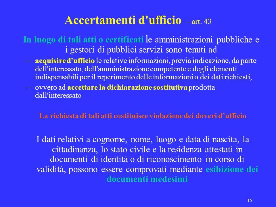 Accertamenti d ufficio – art. 43