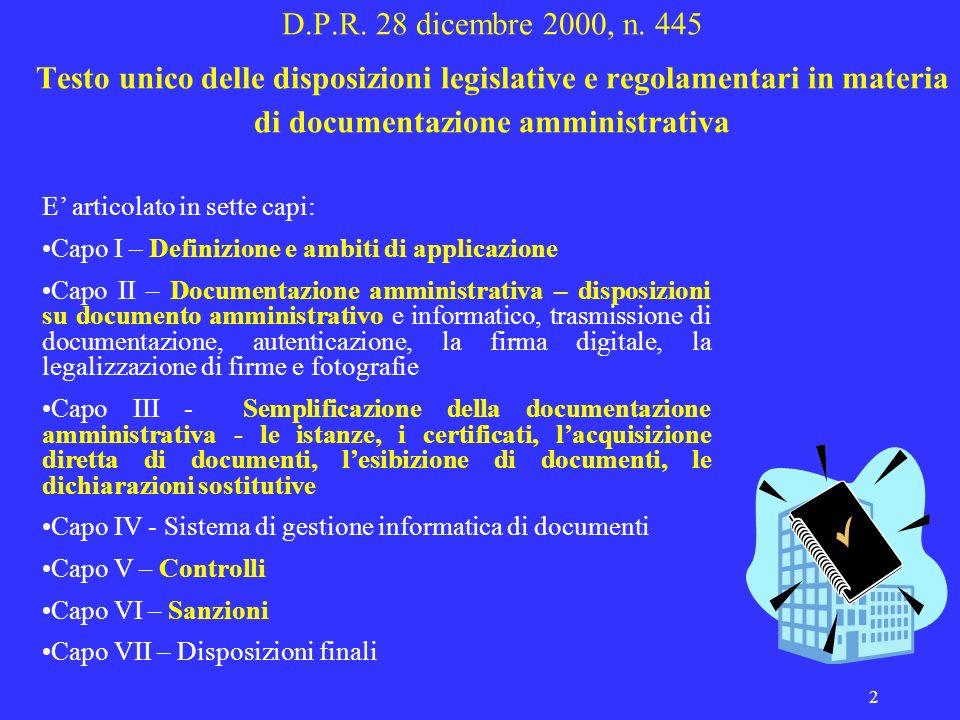 D.P.R. 28 dicembre 2000, n. 445 Testo unico delle disposizioni legislative e regolamentari in materia di documentazione amministrativa