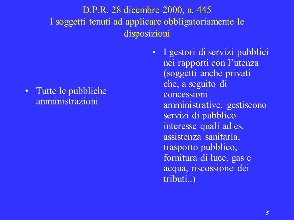 D.P.R. 28 dicembre 2000, n. 445 I soggetti tenuti ad applicare obbligatoriamente le disposizioni