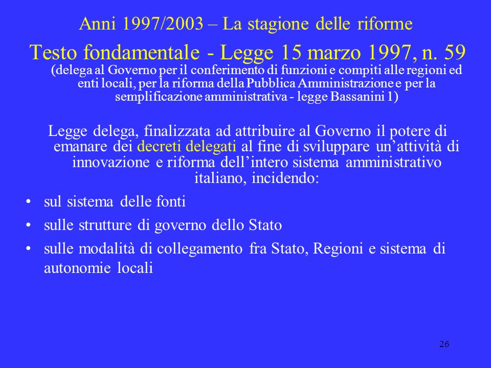 Anni 1997/2003 – La stagione delle riforme