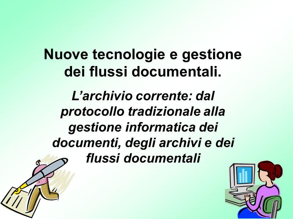Nuove tecnologie e gestione dei flussi documentali.