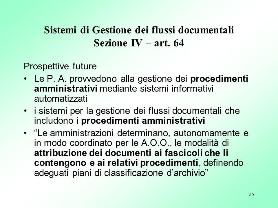 Sistemi di Gestione dei flussi documentali Sezione IV – art. 64