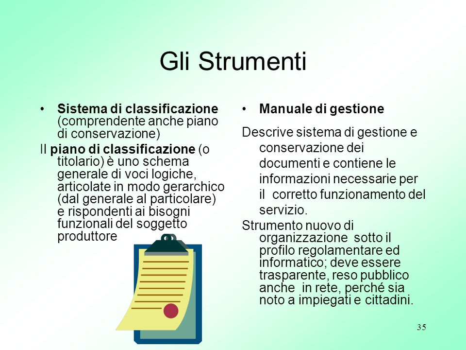 Gli Strumenti Sistema di classificazione (comprendente anche piano di conservazione)