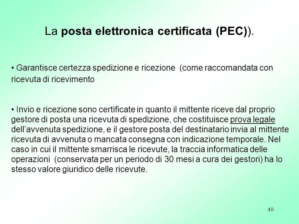La posta elettronica certificata (PEC)).