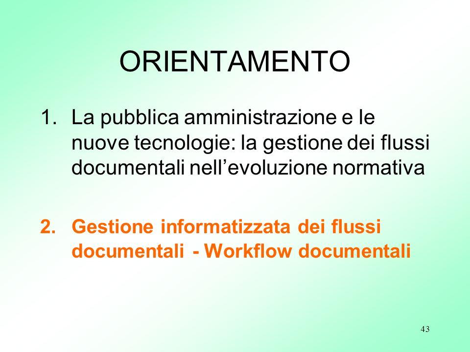 ORIENTAMENTO La pubblica amministrazione e le nuove tecnologie: la gestione dei flussi documentali nell'evoluzione normativa.