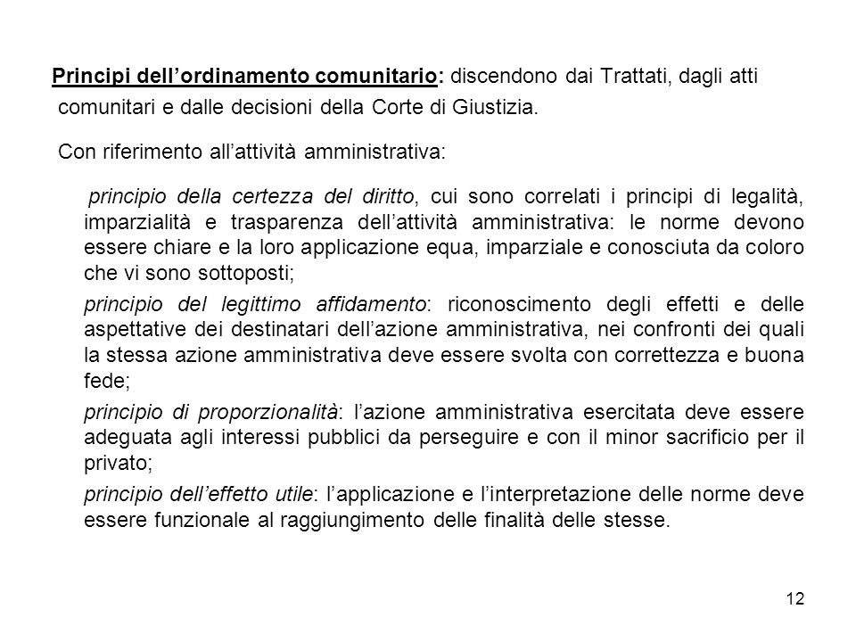 Principi dell'ordinamento comunitario: discendono dai Trattati, dagli atti