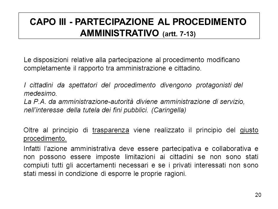 CAPO III - PARTECIPAZIONE AL PROCEDIMENTO AMMINISTRATIVO (artt. 7-13)
