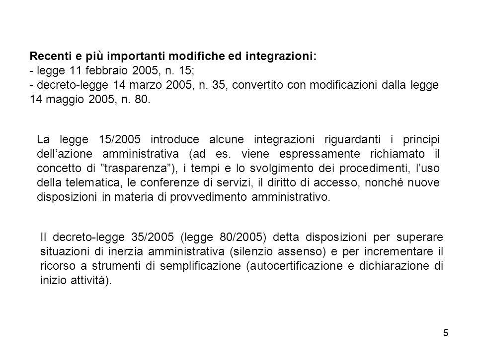 Recenti e più importanti modifiche ed integrazioni: - legge 11 febbraio 2005, n. 15; - decreto-legge 14 marzo 2005, n. 35, convertito con modificazioni dalla legge 14 maggio 2005, n. 80.