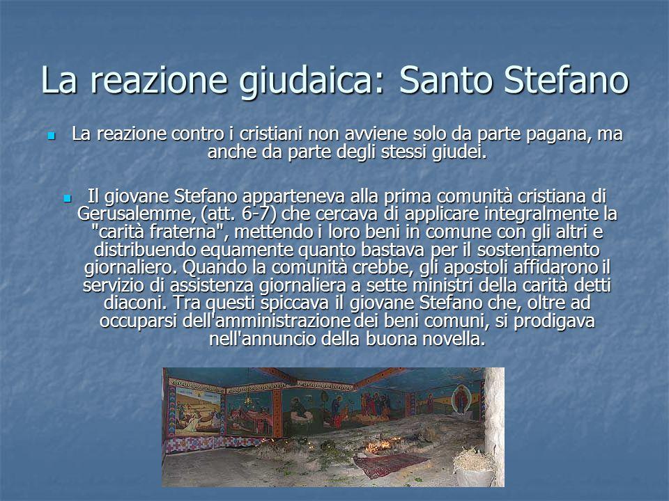 La reazione giudaica: Santo Stefano