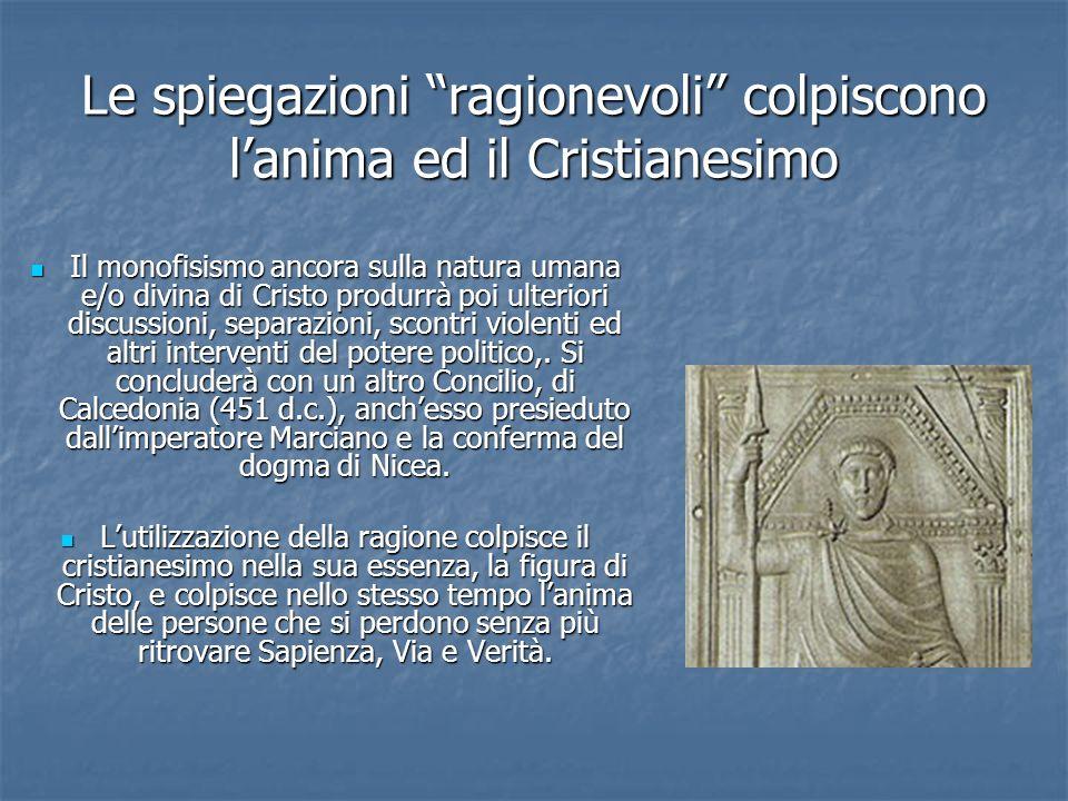 Le spiegazioni ragionevoli colpiscono l'anima ed il Cristianesimo
