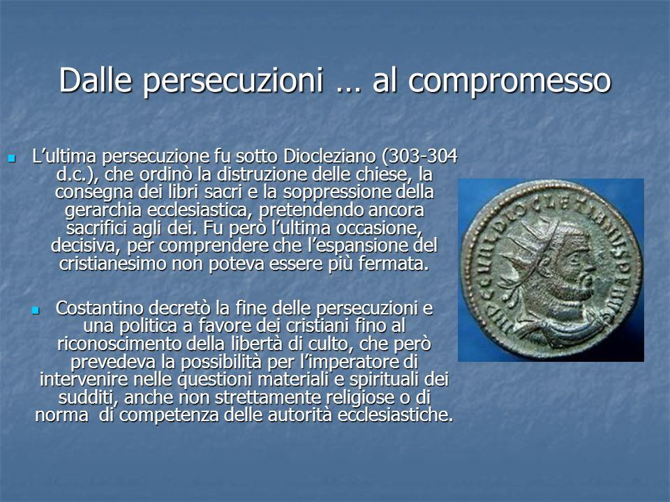 Dalle persecuzioni … al compromesso