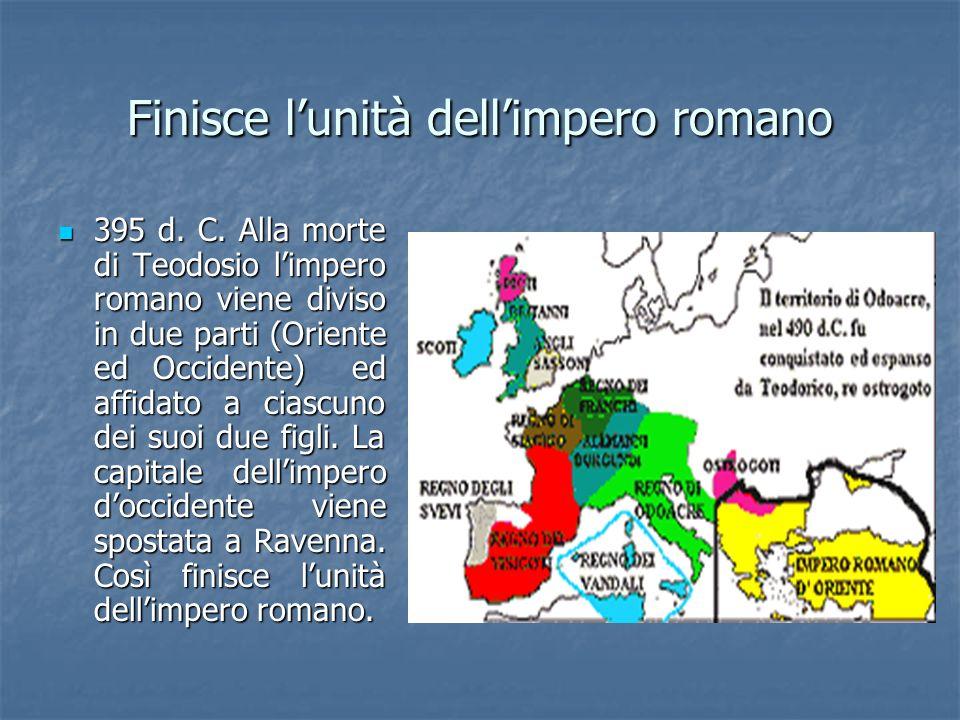 Finisce l'unità dell'impero romano