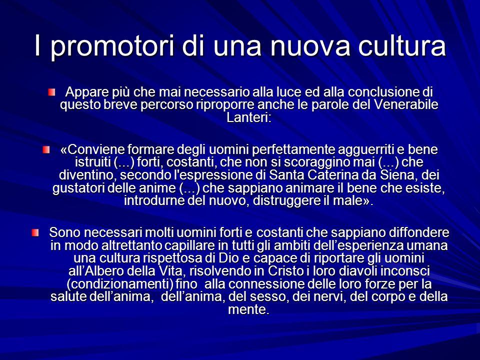 I promotori di una nuova cultura