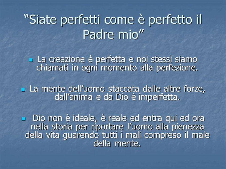 Siate perfetti come è perfetto il Padre mio