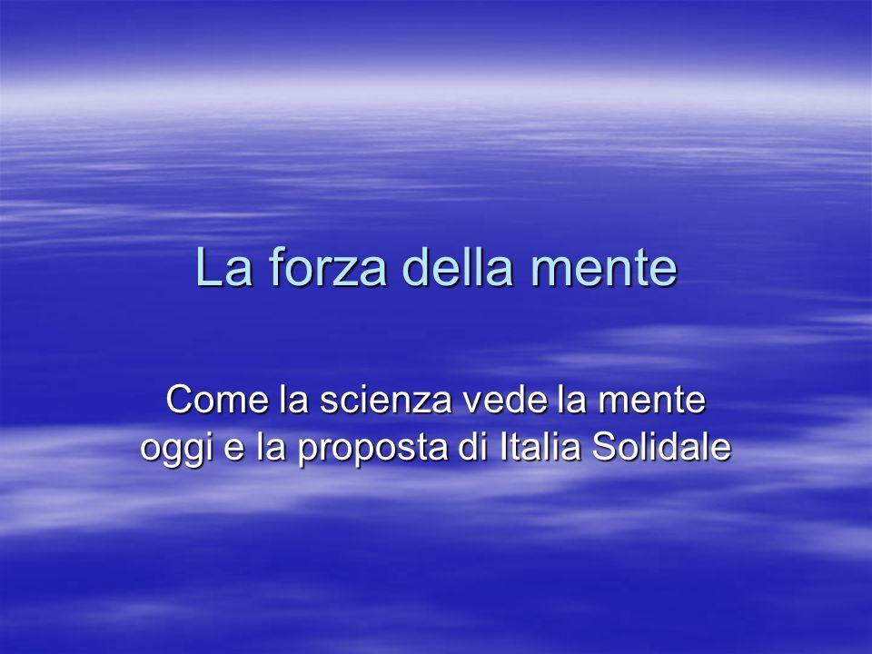 Come la scienza vede la mente oggi e la proposta di Italia Solidale