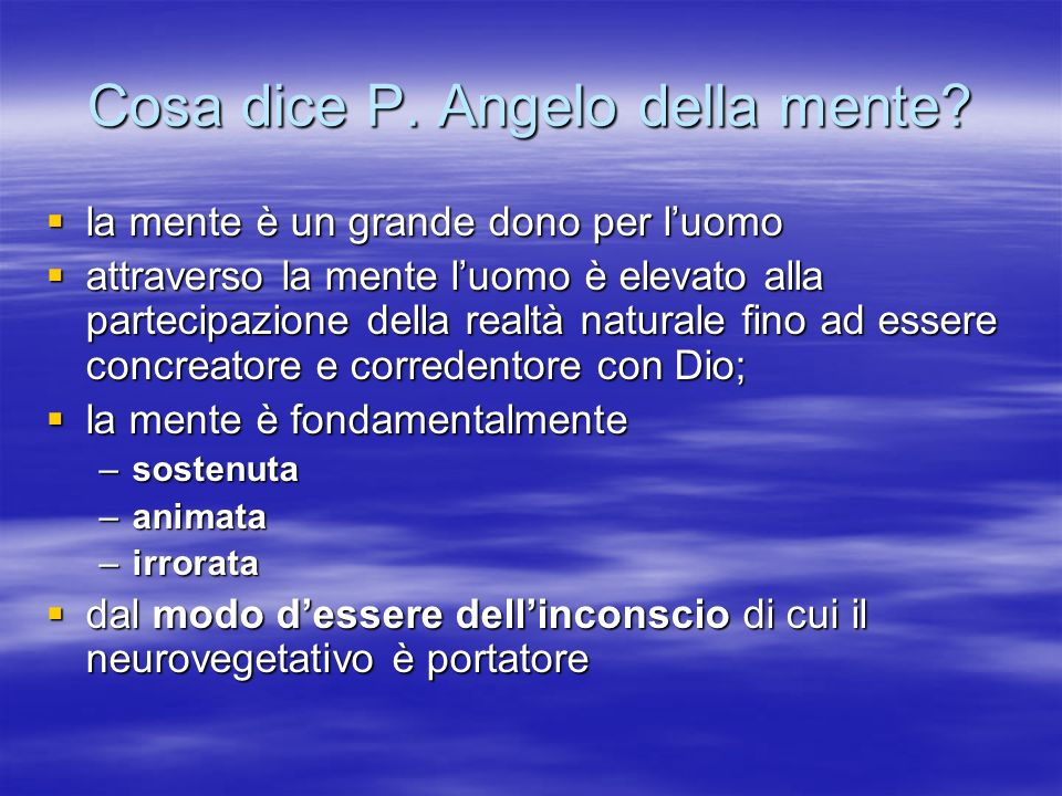 Cosa dice P. Angelo della mente