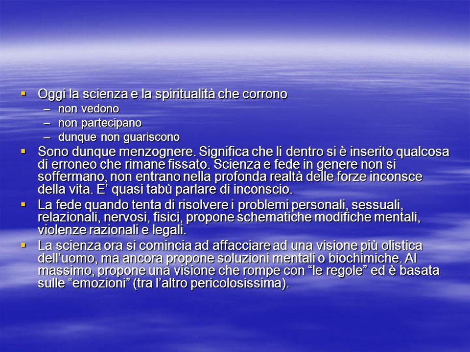 Oggi la scienza e la spiritualità che corrono