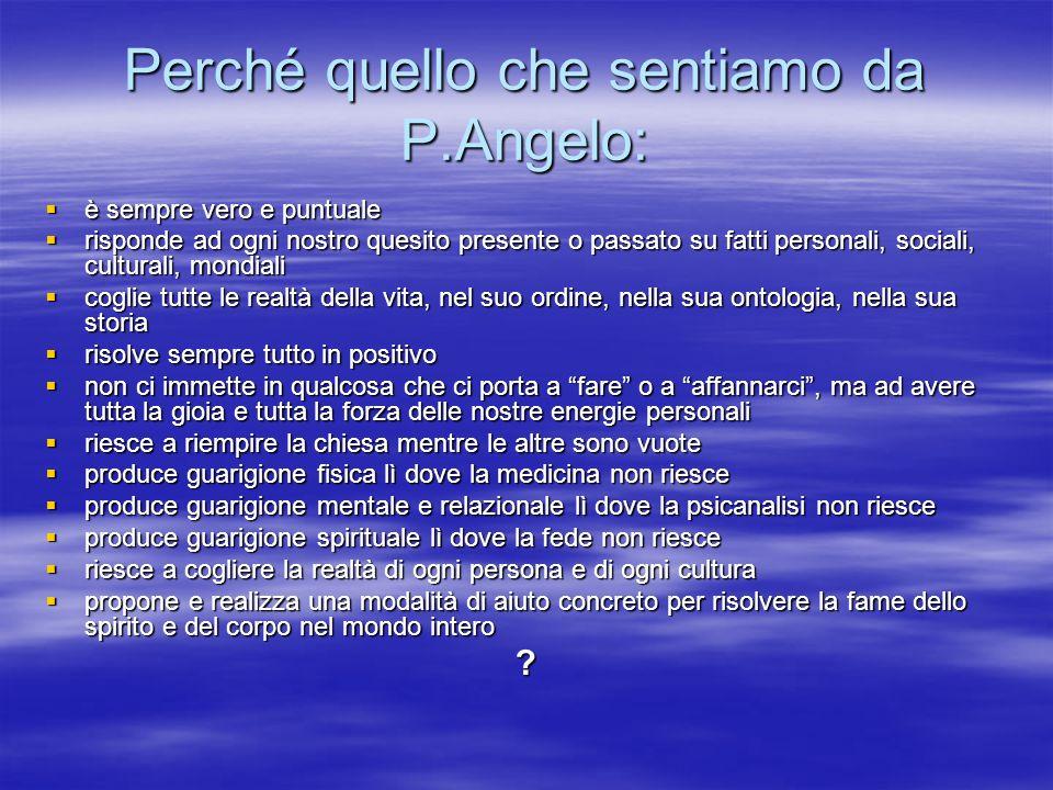 Perché quello che sentiamo da P.Angelo: