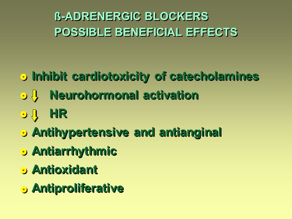 Inhibit cardiotoxicity of catecholamines Neurohormonal activation HR