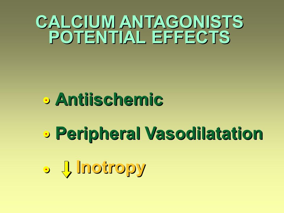 CALCIUM ANTAGONISTS POTENTIAL EFFECTS