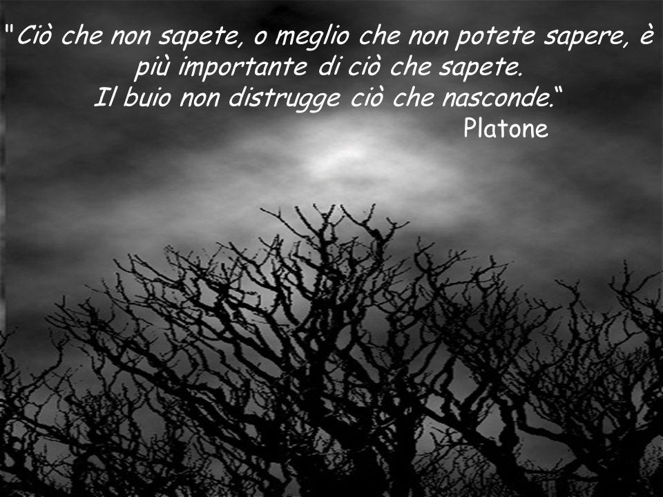 Il buio non distrugge ciò che nasconde.