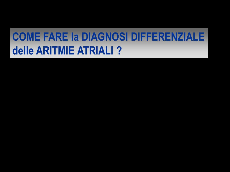 COME FARE la DIAGNOSI DIFFERENZIALE