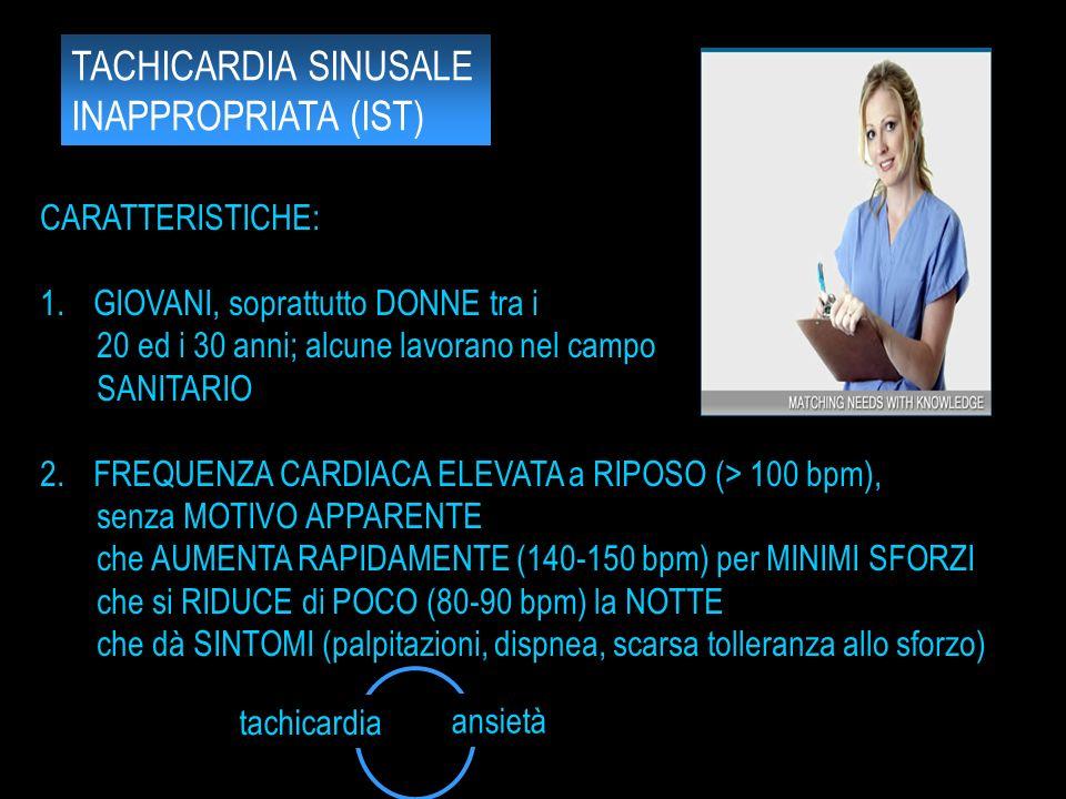 TACHICARDIA SINUSALE INAPPROPRIATA (IST) CARATTERISTICHE: