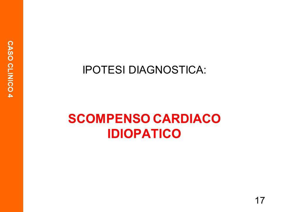 SCOMPENSO CARDIACO IDIOPATICO