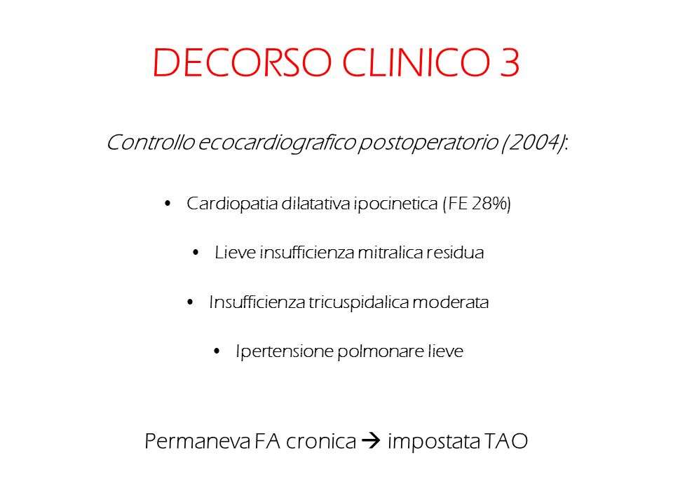 DECORSO CLINICO 3 Controllo ecocardiografico postoperatorio (2004):