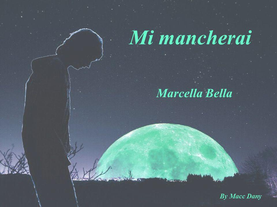 Mi mancherai Marcella Bella By Macc Dany