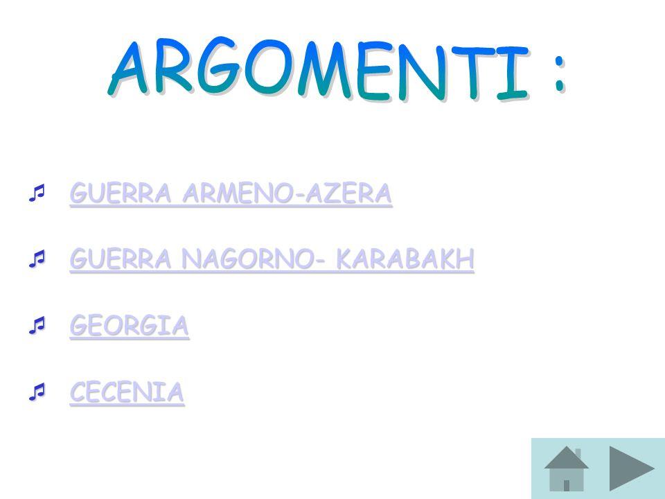 ARGOMENTI : GUERRA ARMENO-AZERA GUERRA NAGORNO- KARABAKH GEORGIA