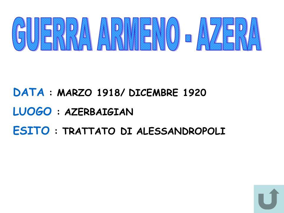 GUERRA ARMENO - AZERA DATA : MARZO 1918/ DICEMBRE 1920