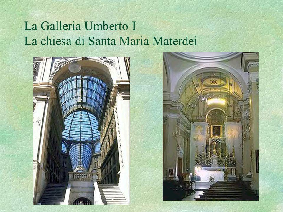 La Galleria Umberto I La chiesa di Santa Maria Materdei