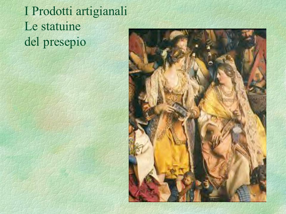 I Prodotti artigianali Le statuine del presepio