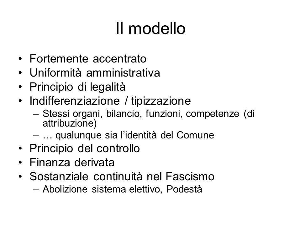 Il modello Fortemente accentrato Uniformità amministrativa