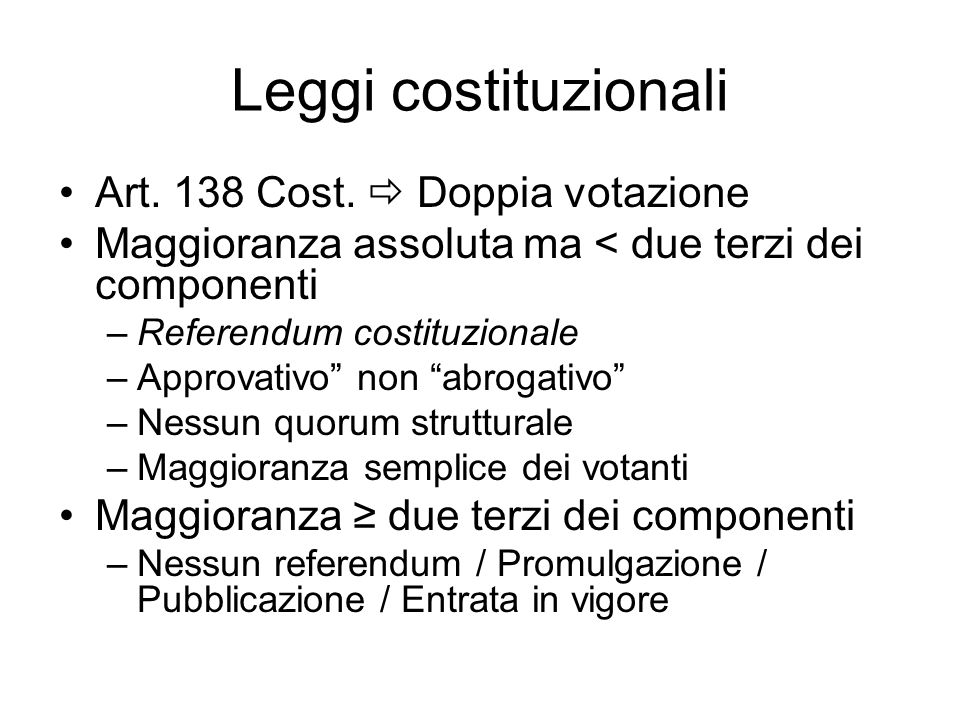 Leggi costituzionali Art. 138 Cost.  Doppia votazione