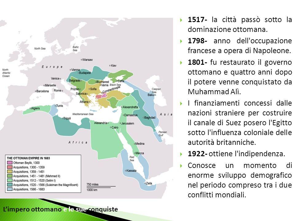 1517- la città passò sotto la dominazione ottomana.