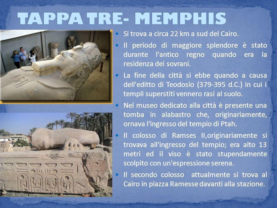 TAPPA TRE- MEMPHIS Si trova a circa 22 km a sud del Cairo.