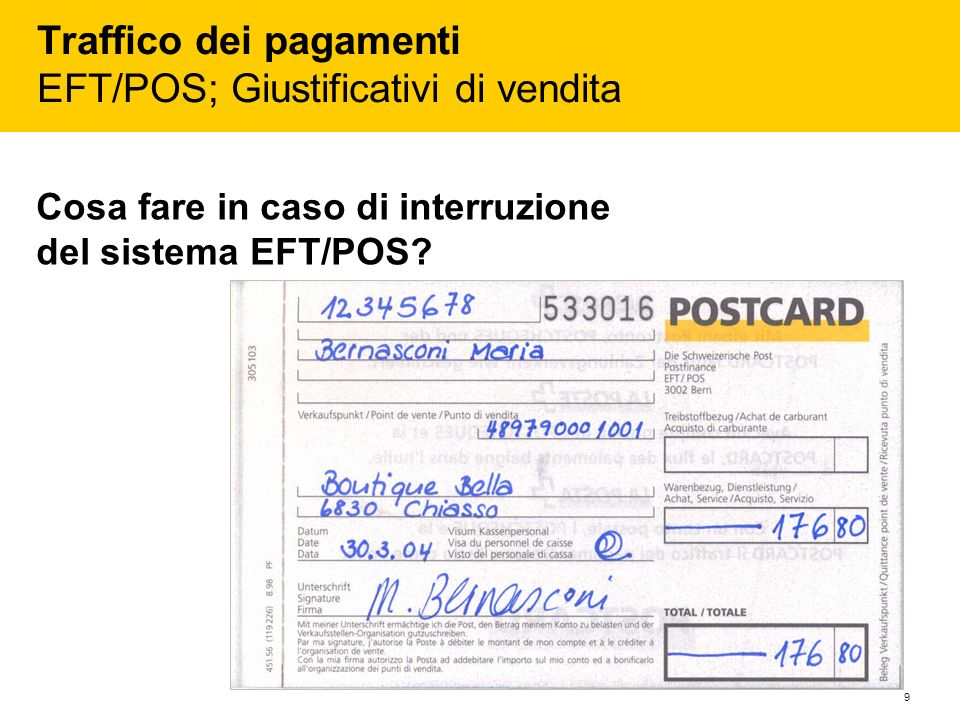 Traffico dei pagamenti EFT/POS; Giustificativi di vendita