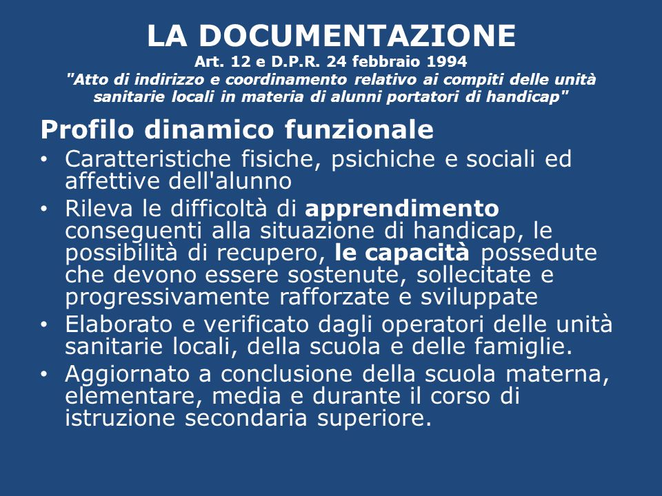 LA documentazione Art. 12 e D. P. R