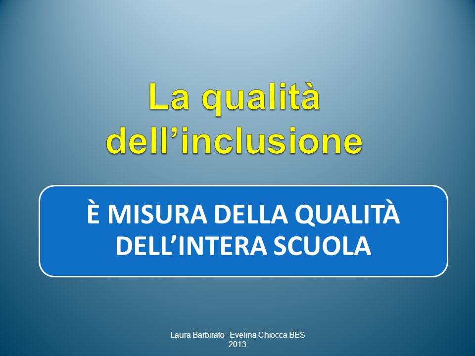 La qualità dell'inclusione