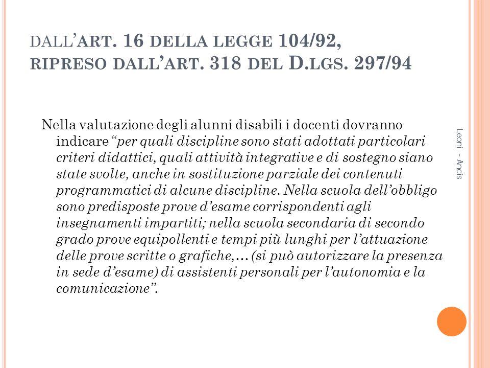 dall'art. 16 della legge 104/92, ripreso dall'art. 318 del D. lgs