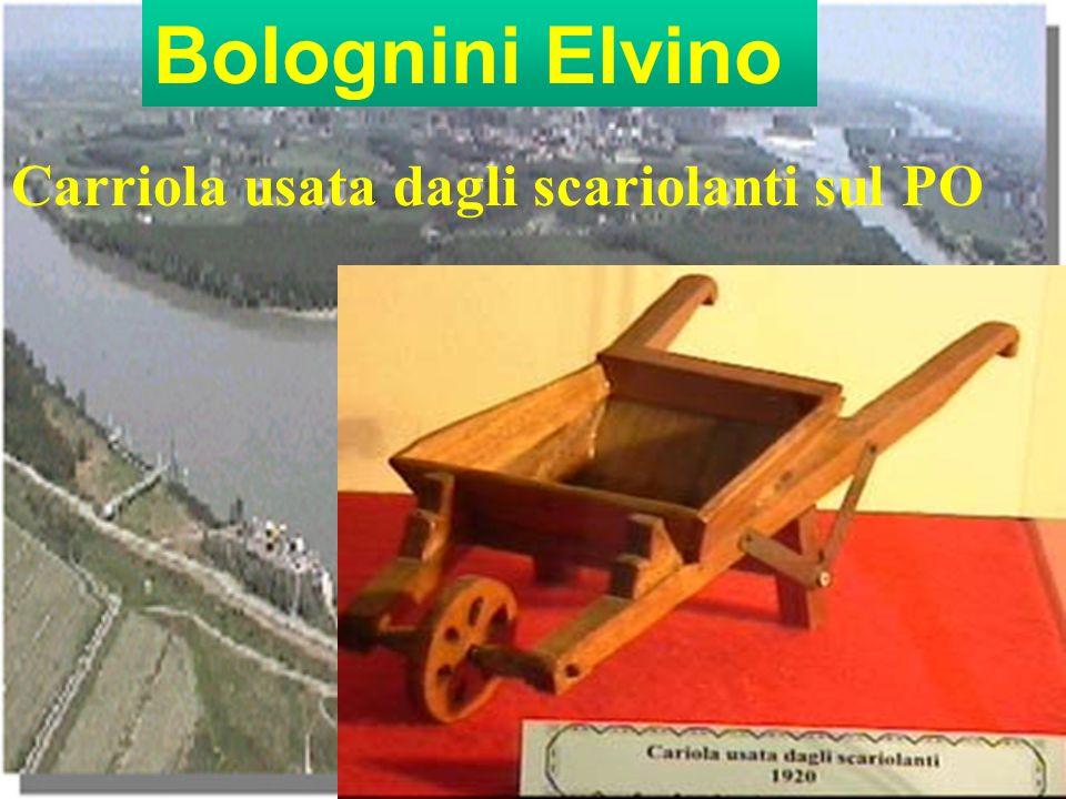 Bolognini Elvino Carriola usata dagli scariolanti sul PO