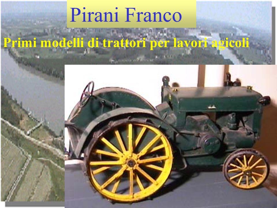 Pirani Franco Primi modelli di trattori per lavori agicoli
