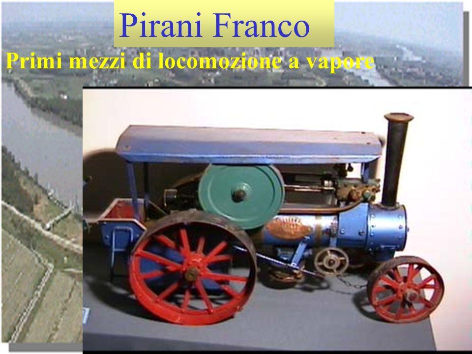 Pirani Franco Primi mezzi di locomozione a vapore