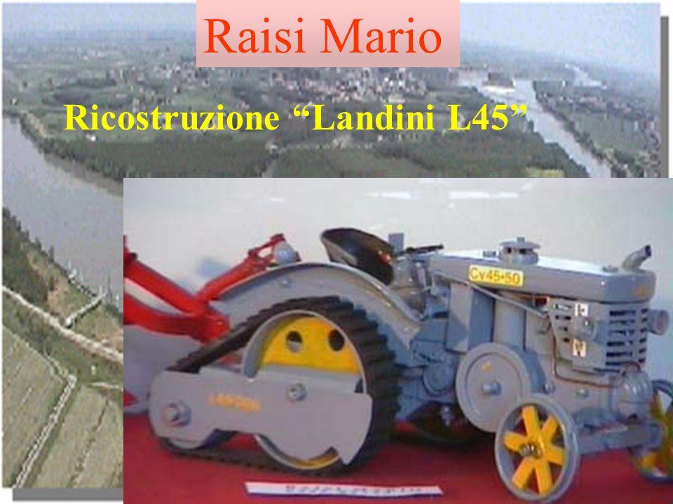 Raisi Mario Ricostruzione Landini L45