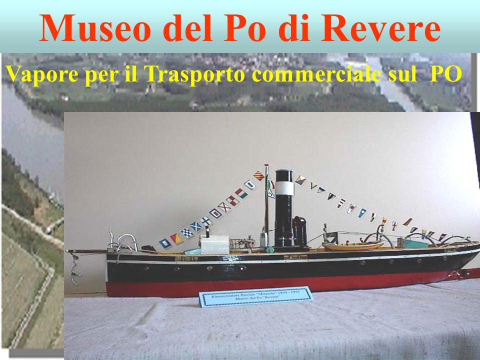 Museo del Po di Revere Vapore per il Trasporto commerciale sul PO