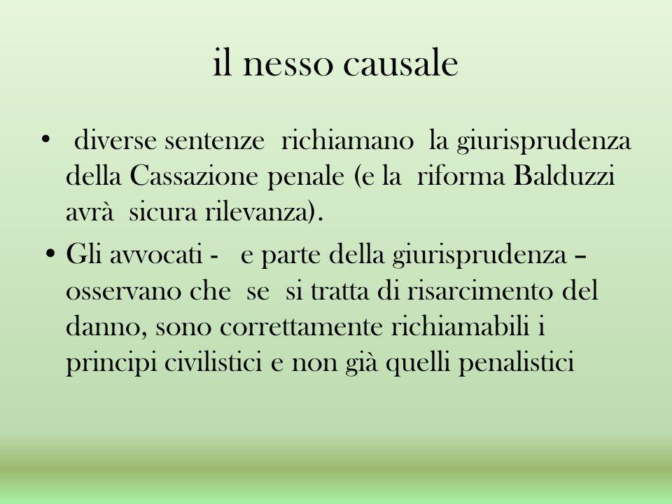 il nesso causale diverse sentenze richiamano la giurisprudenza della Cassazione penale (e la riforma Balduzzi avrà sicura rilevanza).