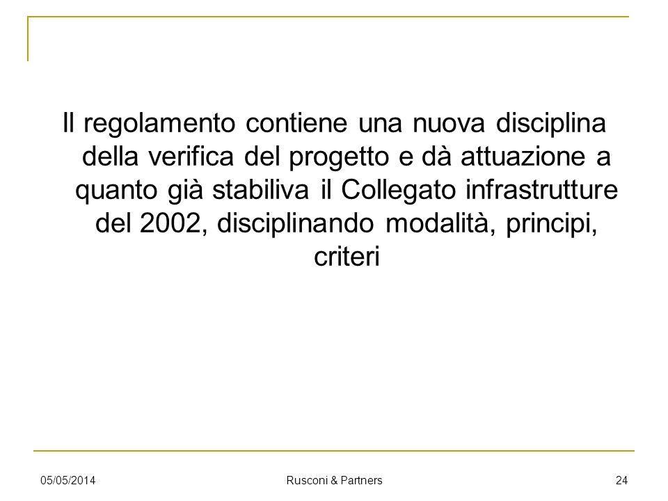 Il regolamento contiene una nuova disciplina della verifica del progetto e dà attuazione a quanto già stabiliva il Collegato infrastrutture del 2002, disciplinando modalità, principi, criteri