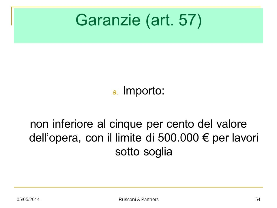 Garanzie (art. 57) Importo: